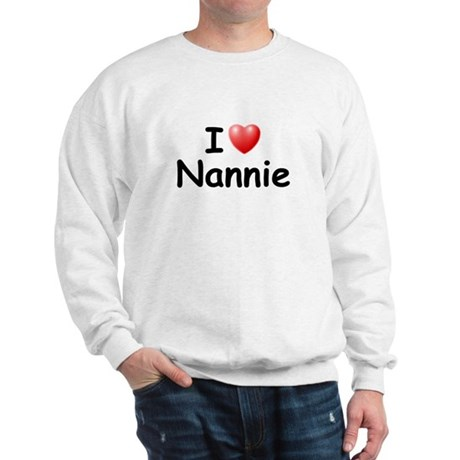 I Love Nannie (Black) Sweatshirt