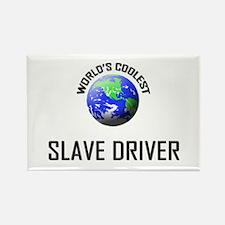 World's Coolest SLAVE DRIVER Rectangle Magnet