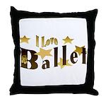 I Love Ballet Throw Pillow