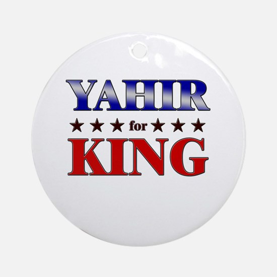 YAHIR for king Ornament (Round)