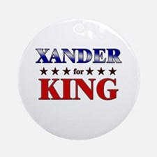 XANDER for king Ornament (Round)