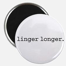 """linger longer. 2.25"""" Magnet (100 pack)"""