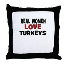 Real Women Love Turkeys Throw Pillow