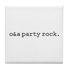 o&a party rock. Tile Coaster