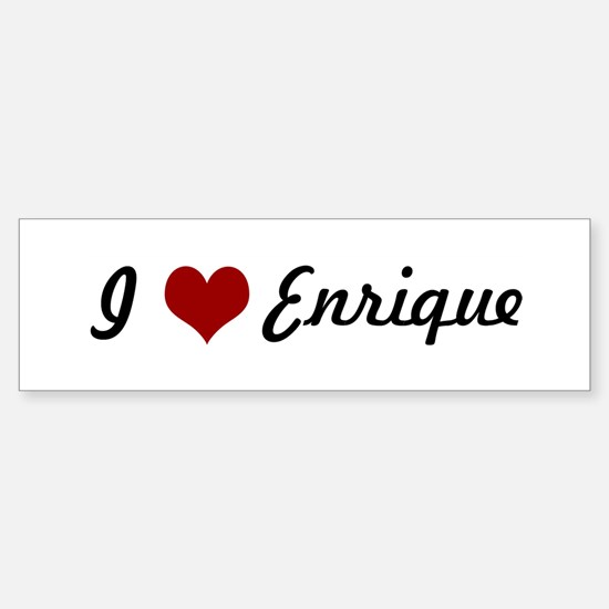 I love Enrique Bumper Bumper Bumper Sticker