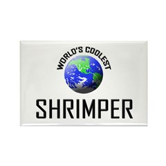 World's Coolest SHRIMPER Rectangle Magnet