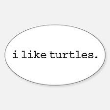 i like turtles. Oval Decal