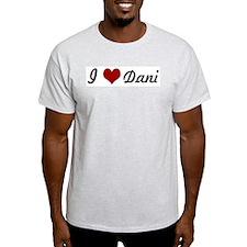I love Dani T-Shirt