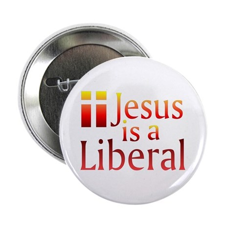 """2.25"""" Button (100 pack) - Jesus is a liberal"""