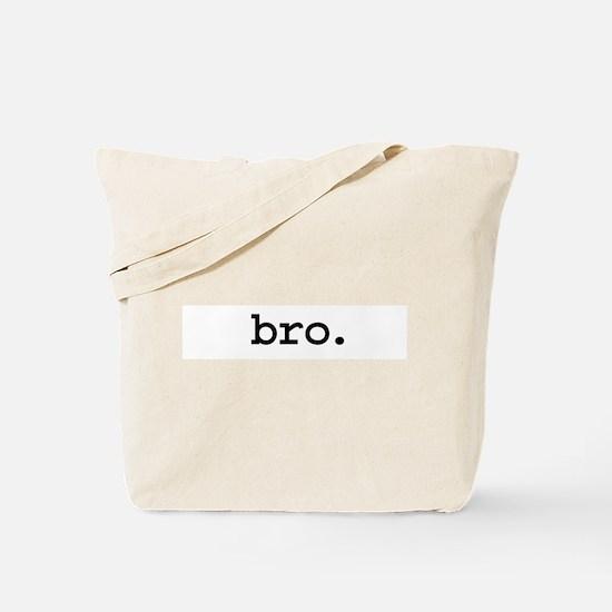 bro. Tote Bag