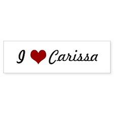 I love Carissa Bumper Bumper Sticker