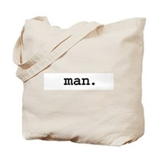 man. Tote Bag