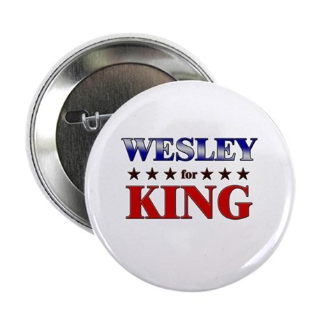 "WESLEY for king 2.25"" Button (10 pack)"