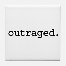 outraged. Tile Coaster
