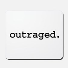 outraged. Mousepad
