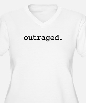 outraged. T-Shirt