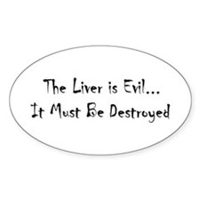 Liver Is Evil Oval Decal