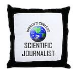 World's Coolest SCIENTIFIC JOURNALIST Throw Pillow