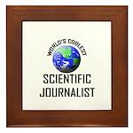 World's Coolest SCIENTIFIC JOURNALIST Framed Tile