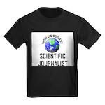 World's Coolest SCIENTIFIC JOURNALIST Kids Dark T-