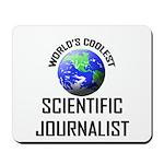 World's Coolest SCIENTIFIC JOURNALIST Mousepad