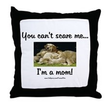 Can't Scare Mom (puppies) Throw Pillow