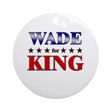 WADE for king Ornament (Round)