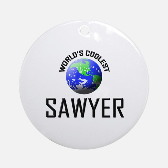 World's Coolest SAWYER Ornament (Round)
