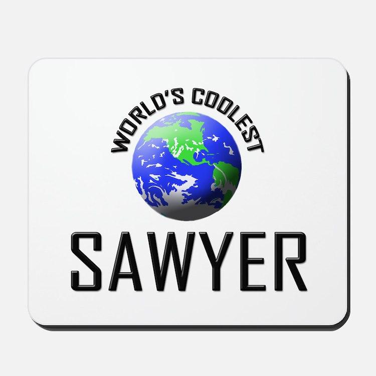 World's Coolest SAWYER Mousepad