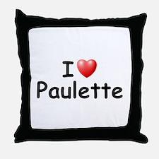 I Love Paulette (Black) Throw Pillow