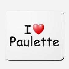 I Love Paulette (Black) Mousepad