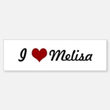 I love Melisa Bumper Bumper Bumper Sticker