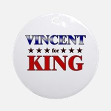 VINCENT for king Ornament (Round)