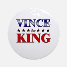 VINCE for king Ornament (Round)