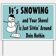It's Snowing Yard Sign
