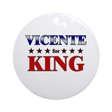 VICENTE for king Ornament (Round)