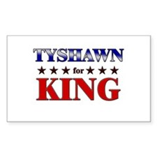 TYSHAWN for king Rectangle Decal