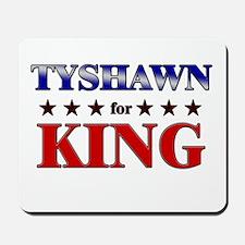 TYSHAWN for king Mousepad