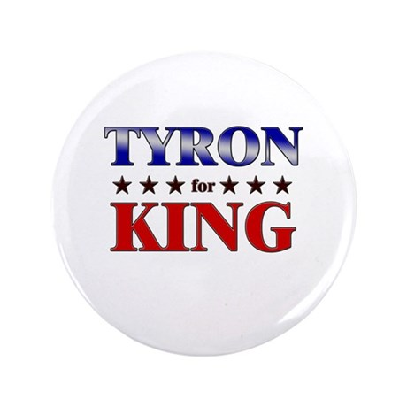 "TYRON for king 3.5"" Button"