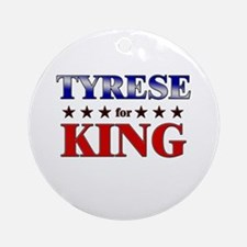 TYRESE for king Ornament (Round)