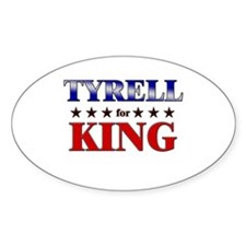 TYRELL for king Oval Decal