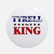 TYRELL for king Ornament (Round)