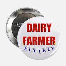 "Retired Dairy Farmer 2.25"" Button"