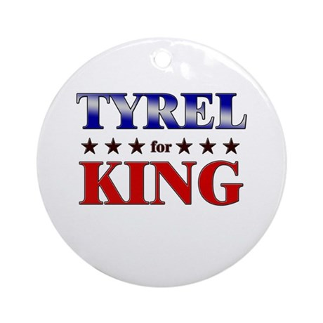 TYREL for king Ornament (Round)