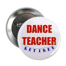 "Retired Dance Teacher 2.25"" Button (100 pack)"