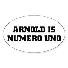 ARNOLD IS NUMERO UNO Oval Bumper Stickers