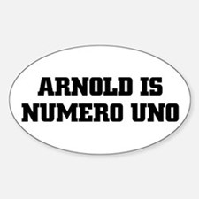 ARNOLD IS NUMERO UNO Oval Bumper Stickers