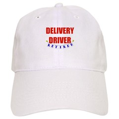 Retired Delivery Driver Baseball Cap