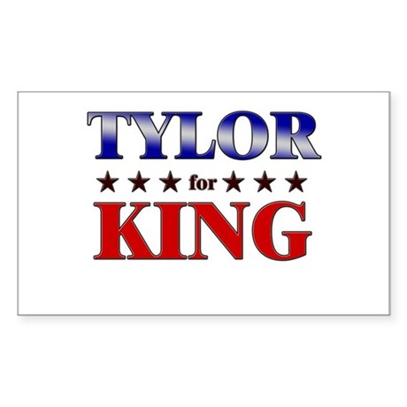 TYLOR for king Rectangle Sticker