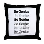 Be Genius Throw Pillow